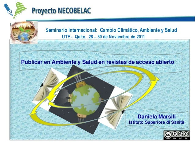 Seminario Internacional: Cambio Climático, Ambiente y Salud UTE - Quito, 28 – 30 de Noviembre de 2011  Publicar en Ambient...