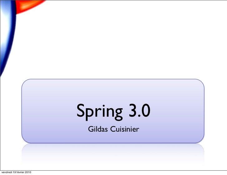 Spring 3.0                            Gildas Cuisiniervendredi 19 février 2010