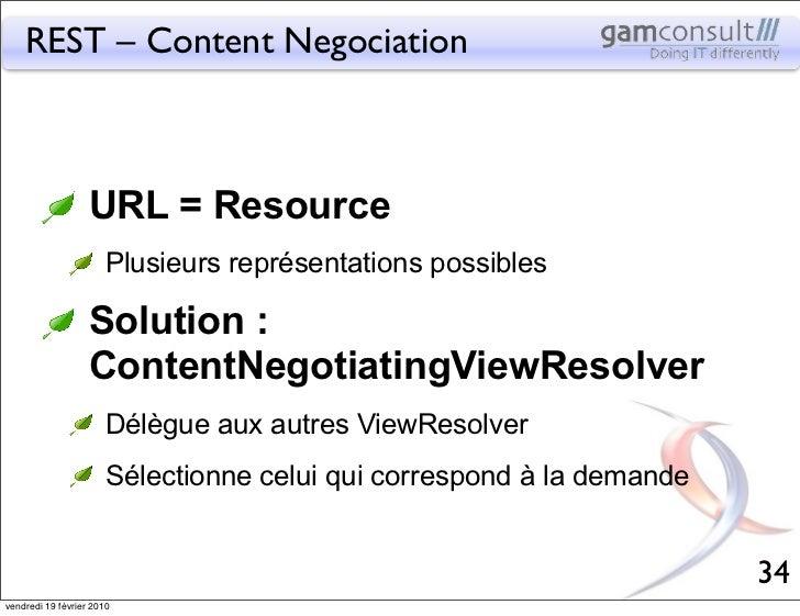 REST – Content Negociation                   URL = Resource                       Plusieurs représentations possibles     ...
