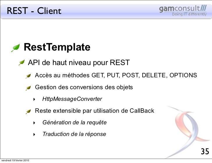REST - Client                   RestTemplate                       API de haut niveau pour REST                           ...