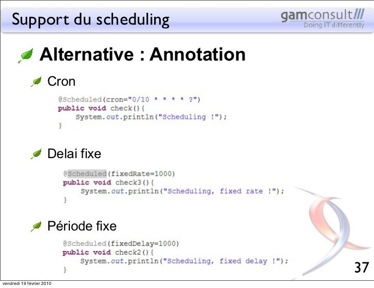 Support du scheduling                  Alternative : Annotation                      Cron                      Delai fixe ...