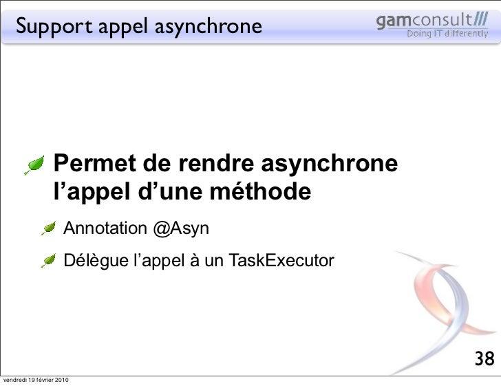 Support appel asynchrone                  Permet de rendre asynchrone                  l'appel d'une méthode              ...