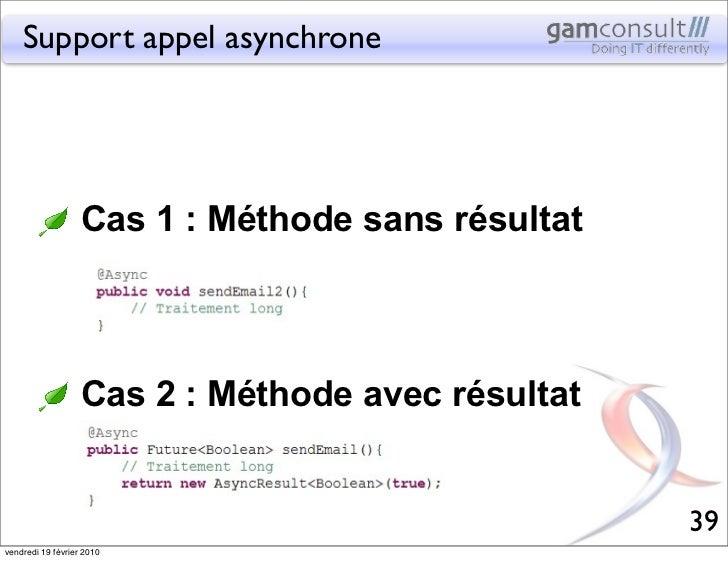 Support appel asynchrone                   Cas 1 : Méthode sans résultat                   Cas 2 : Méthode avec résultat  ...