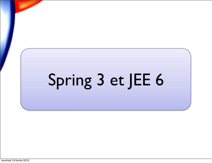 Spring 3 et JEE 6vendredi 19 février 2010