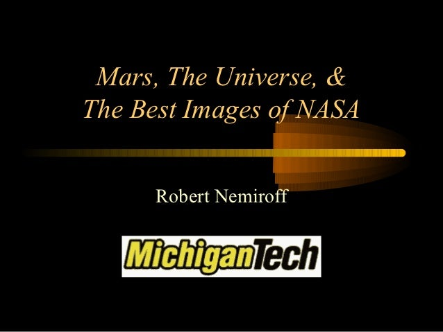 Mars, The Universe, &The Best Images of NASA      Robert Nemiroff