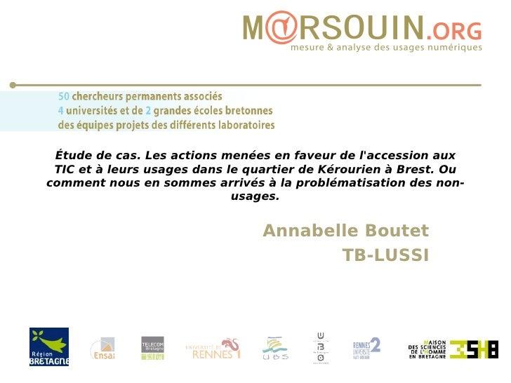 Étude de cas. Les actions menées en faveur de l'accession aux TIC et à leurs usages dans le quartier de Kérourien à Brest....