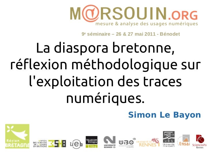 9e séminaire – 26 & 27 mai 2011 - Bénodet     La diaspora bretonne,réflexion méthodologique sur   lexploitation des traces...