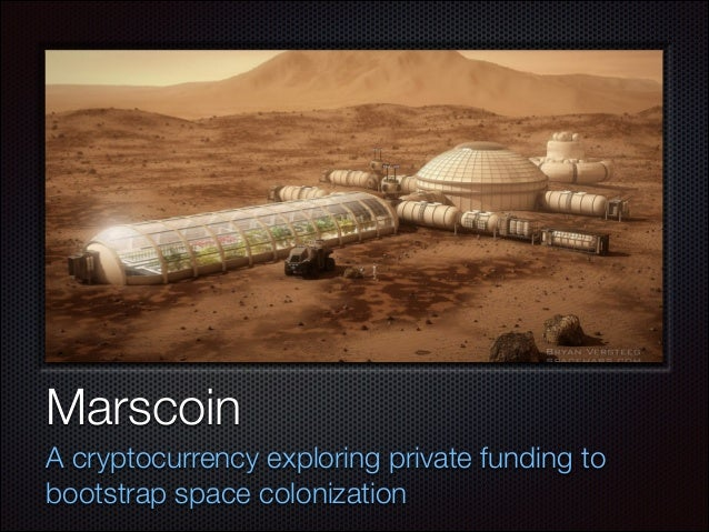 Text Marscoin A cryptocurrency exploring private funding to bootstrap space colonization