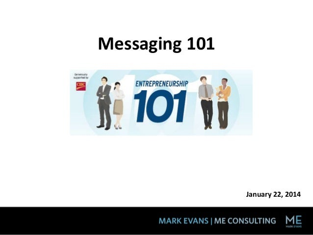 Messaging 101  January 22, 2014