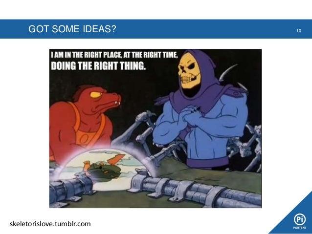 GOT SOME IDEAS? 10 skeletorislove.tumblr.com