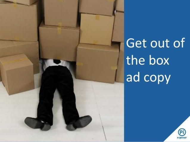 Get out of the box ad copy
