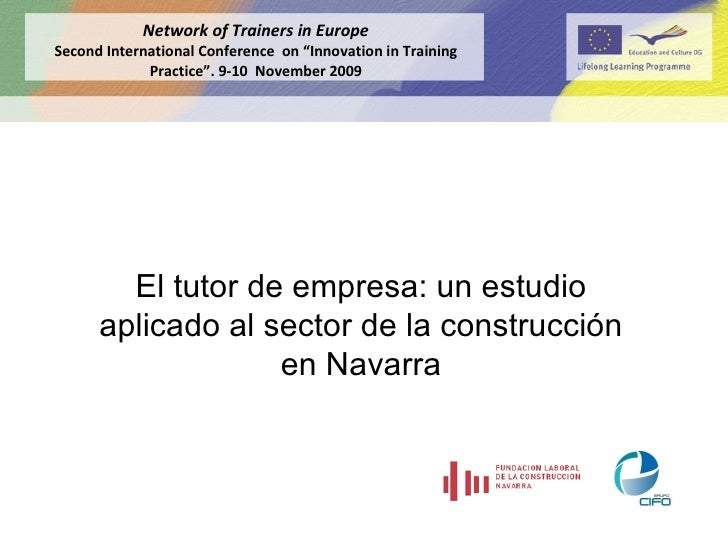 El tutor de empresa: un estudio aplicado al sector de la construcción en Navarra Network of Trainers in Europe Second Inte...