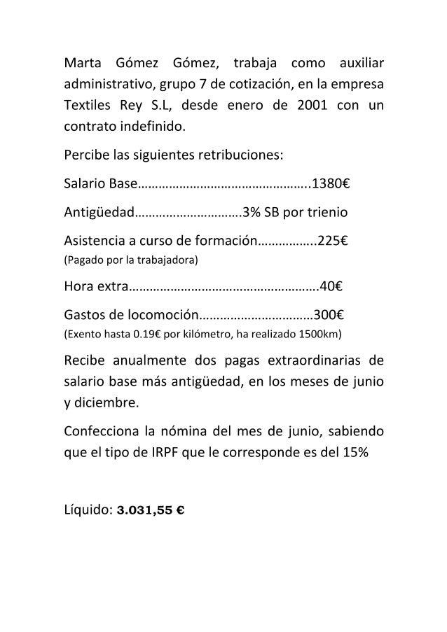 Marta Gomez Gomez,  trabaja como auxiliar administrativo,  grupo 7 de cotizacién,  en la empresa Textiles Rey S. L, desde ...