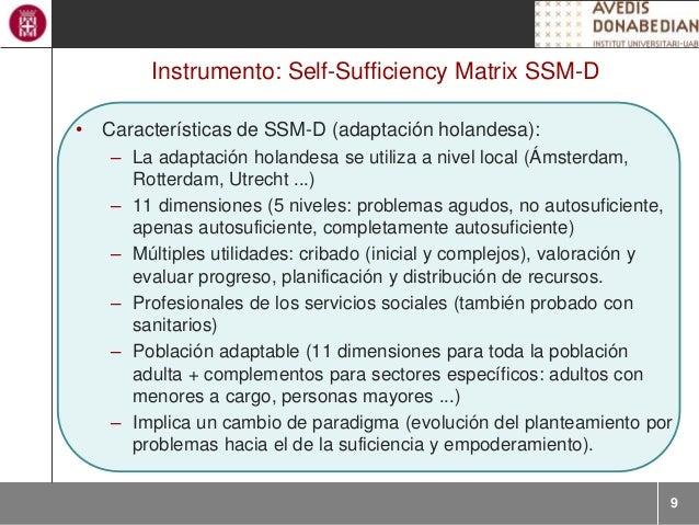 9 Instrumento: Self-Sufficiency Matrix SSM-D • Características de SSM-D (adaptación holandesa): – La adaptación holandesa ...