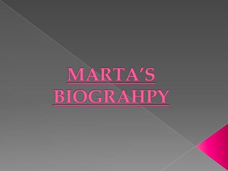 MARTA'S BIOGRAHPY <br />