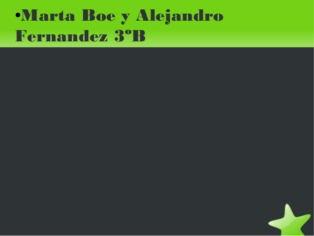 ●Marta Boe y Alejandro Fernandez 3ºB