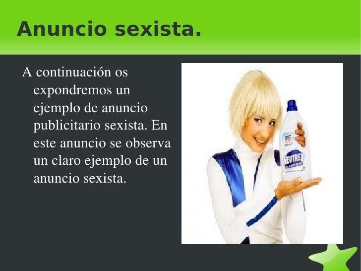 Ejemplo de anuncio  sexista. <ul><li>Este otro anuncio nos muestra la discriminación de la mujer en la publicidad.