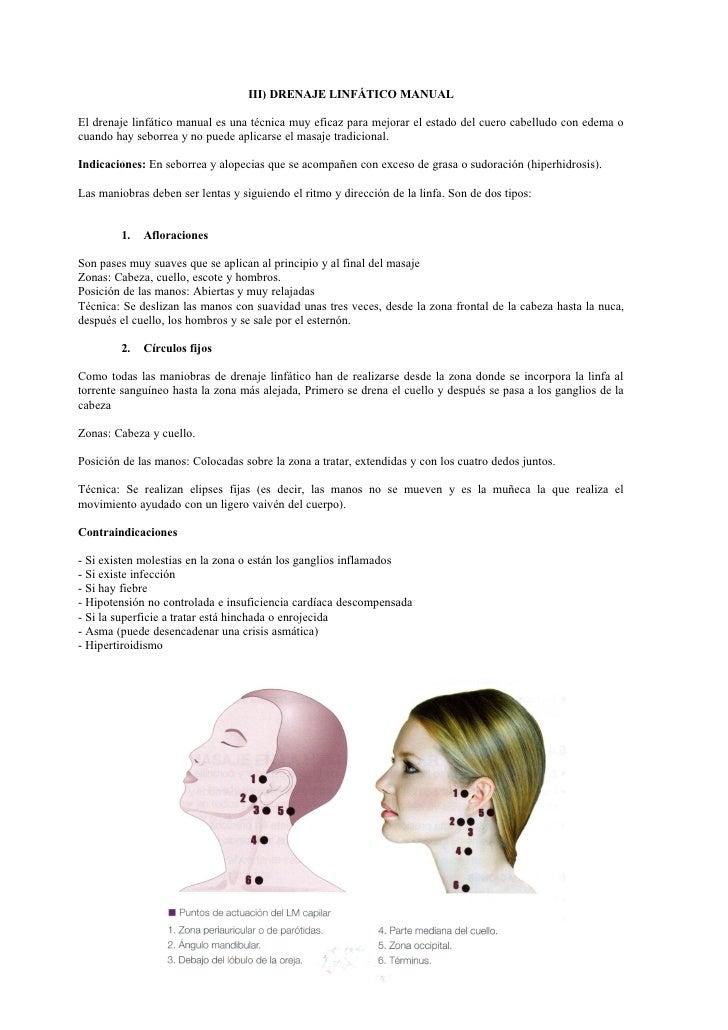 III) DRENAJE LINFÁTICO MANUAL  El drenaje linfático manual es una técnica muy eficaz para mejorar el estado del cuero cabe...