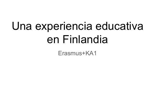 Una experiencia educativa en Finlandia Erasmus+KA1