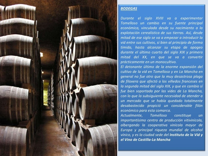 BODEGAS Durante el siglo XVIII va a experimentar Tomelloso un cambio en su fuente principal económica, vinculada desde su ...