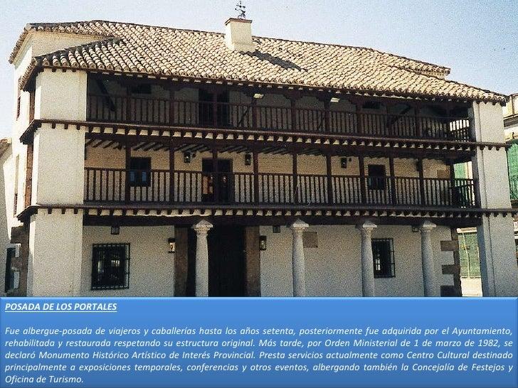 POSADA DE LOS PORTALES Fue albergue-posada de viajeros y caballerías hasta los años setenta, posteriormente fue adquirida ...