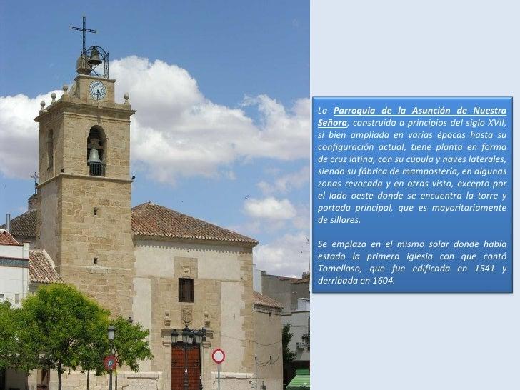La  Parroquia de la Asunción de Nuestra Señora , construida a principios del siglo XVII, si bien ampliada en varias épocas...