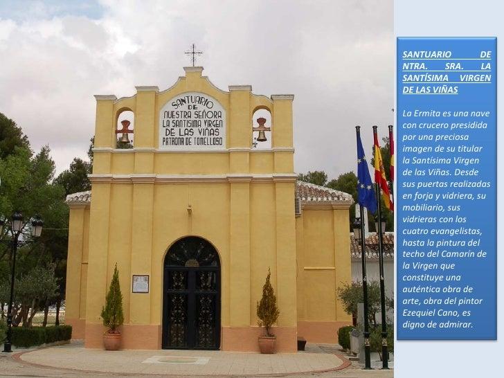 SANTUARIO DE NTRA. SRA. LA SANTÍSIMA VIRGEN DE LAS VIÑAS La Ermita es una nave con crucero presidida por una preciosa ima...