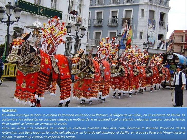 ROMERÍA El último domingo de abril se celebra la Romería en honor a la Patrona, la Virgen de las Viñas, en el santuario de...