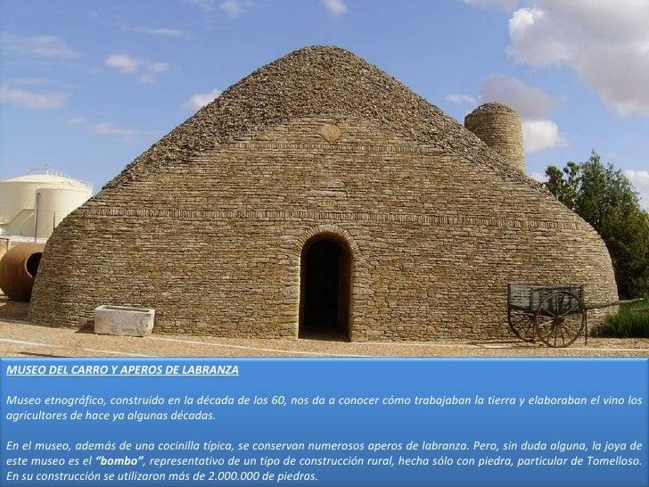 MUSEO DEL CARRO Y APEROS DE LABRANZA Museo etnográfico, construido en la década de los 60, nos da a conocer cómo trabajaba...