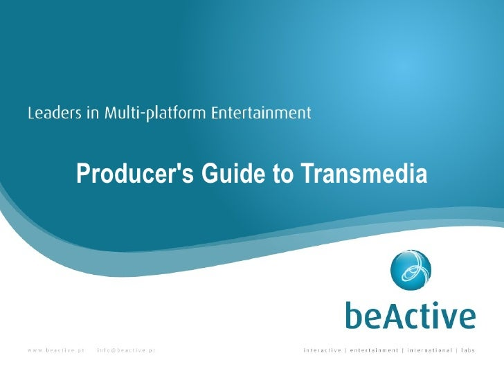 Producers Guide to Transmedia