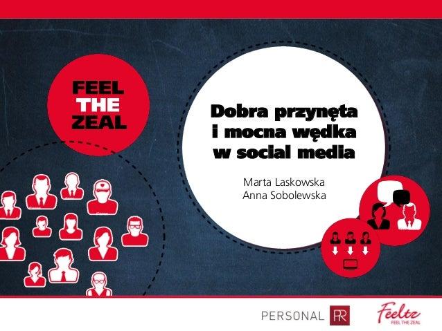 Dobra przynęta i mocna wędka w social media Marta Laskowska Anna Sobolewska