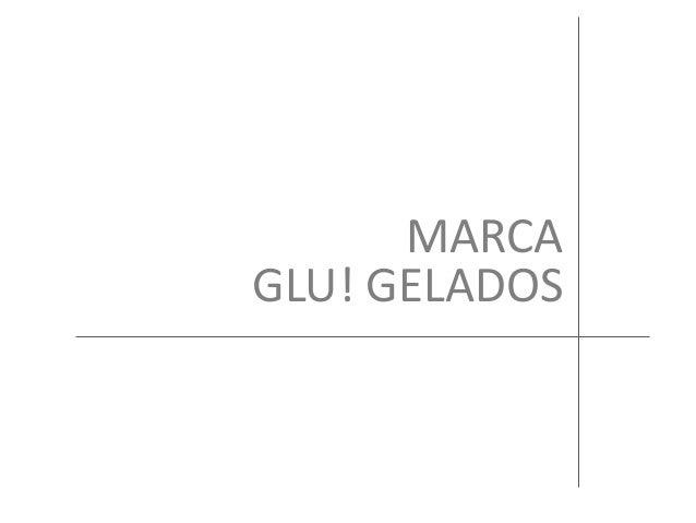 MARCAGLU! GELADOS