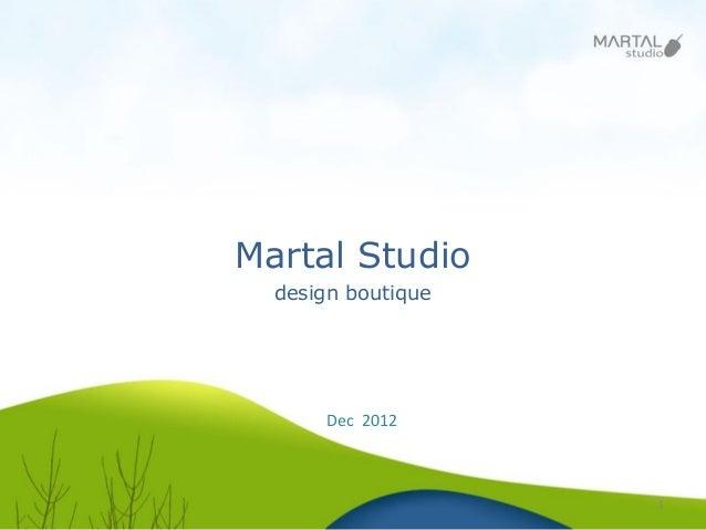 Martal Studio  design boutique      Dec 2012                    1
