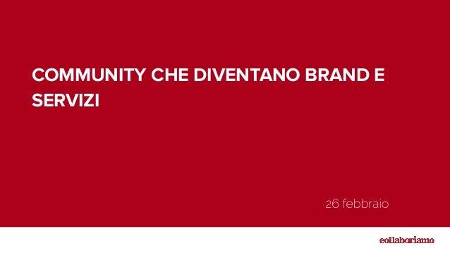 COMMUNITY CHE DIVENTANO BRAND E SERVIZI