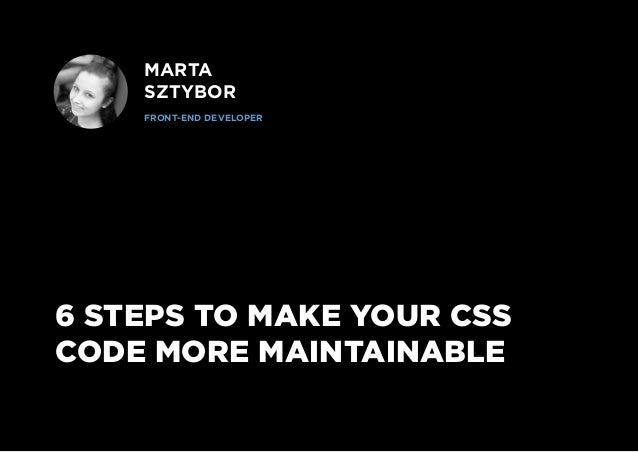 6 Steps to Make Your CSS Code More Maintainable Slide 2