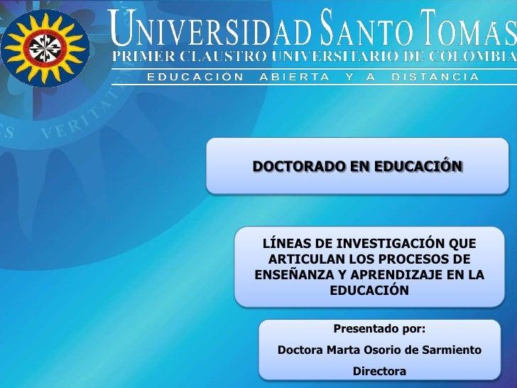 DOCTORADO EN EDUCACIÓN      LÍNEAS DE INVESTIGACIÓN QUE   ARTICULAN LOS PROCESOS DE ENSEÑANZA Y APRENDIZAJE EN LA         ...