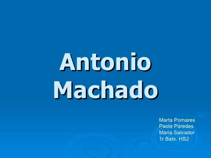 Antonio Machado Marta Pomares Paola Paredes Maria Salvador 1r Batx. HS2