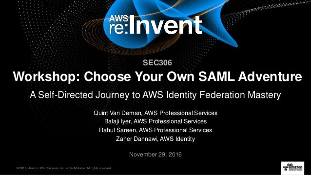 Aws Re Invent 2016 Workshop Choose Your Own Saml