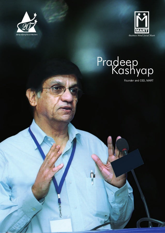 Pradeep Kashyap Founder and CEO, MART Demystifying Rural Markets