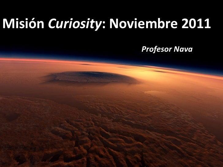 Misión  Curiosity : Noviembre 2011 Profesor Nava