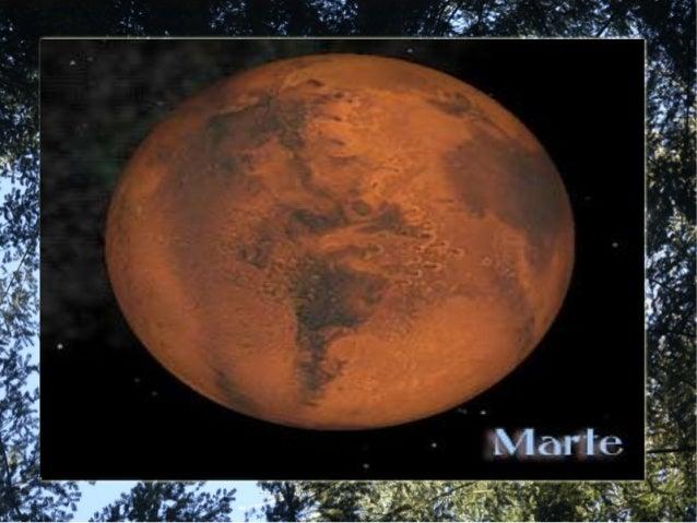 Marte es el cuarto planeta masrocoso desde el Sol y el séptimoen cuanto a su tamaño. Tienealrededor de 6800 km de diámetro.