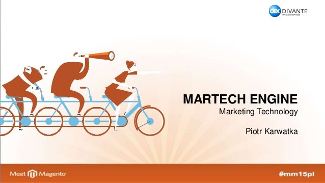1 MARTECH ENGINE Marketing Technology Piotr Karwatka