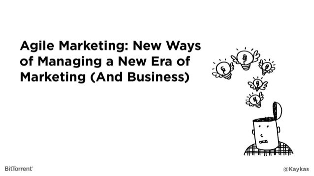 "Agile Marketing:  New Ways of Managing a New Era of Marketing (And Business)  BitTorrent   '1 I l ' 4 v - : 'I Q""        Q..."