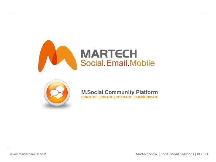 M.Social Community Platform                        CONNECT | ENGAGE | INTERACT | COMMUNICATEwww.martechsocial.com         ...