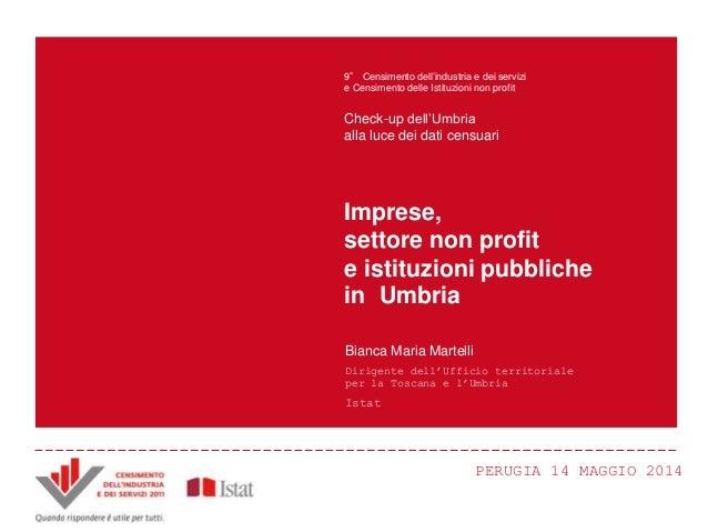 Imprese, settore non profit e istituzioni pubbliche in Umbria 9° Censimento dell'industria e dei servizi e Censimento dell...