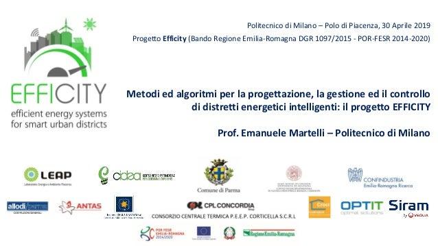 Politecnico di Milano – Polo di Piacenza, 30 Aprile 2019 Progetto Efficity (Bando Regione Emilia-Romagna DGR 1097/2015 - P...