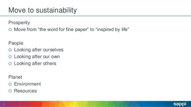 """Move to sustainability Prosperity  Move from """"the word for fine paper"""" to """"inspired by life"""" People  Looking after ourse..."""
