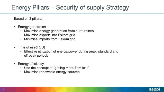 Energy Pillars – Security of supply Strategy 8 Based on 3 pillars: • Energy generation • Maximise energy generation from o...