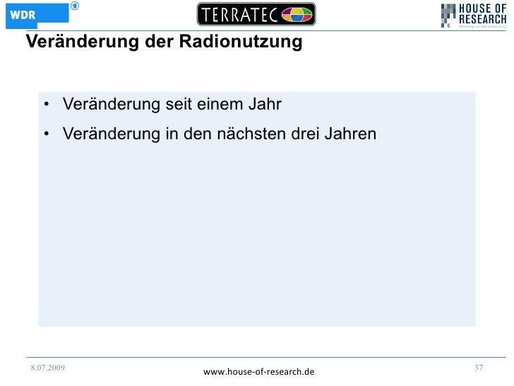 Veränderung der Radionutzung      • Veränderung seit einem Jahr    • Veränderung in den nächsten drei Jahren     8.07.2009...