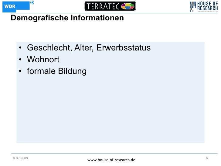 Demografische Informationen      • Geschlecht, Alter, Erwerbsstatus    • Wohnort    • formale Bildung     8.07.2009       ...